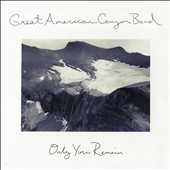 Great American Canyon Band: Only You Remain [Slipcase]
