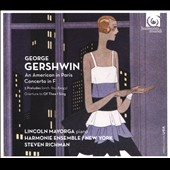George Gershwin: An American in Paris; Concerto in F / Lincoln Mayorga, piano; Steven Richman, Harmonie Ensemble, New York