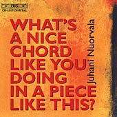 What's A Nice Chord Like You...? - Nuorvala: Chamber Music