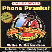 Willie P. Richardson: Phone Pranks, Vol. 7