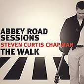 Steven Curtis Chapman: The Abbey Road Sessions/The Walk