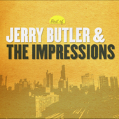 Jerry Butler: Best of Jerry Butler & the Impressions [Curb 2005]
