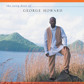 George Howard (Sax): The Very Best of George Howard *