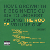 The Roots: Home Grown! The Beginner's Guide to Understanding the Roots, Vol. 1 [PA]