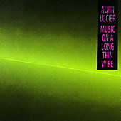 Lucier: Music on a Long Thin Wire