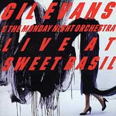Gil Evans: Live at Sweet Basil, Vols. 1 & 2