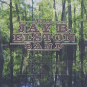 Jay B. Elston: Jay B. Elston Band
