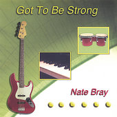 Nate Bray: Got to Be Strong