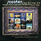 Scooter: Rough & Tough & Dangerous: Singles 1994-1998