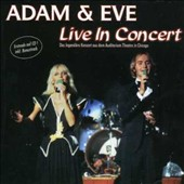 Adam & Eve: Live in Concert *