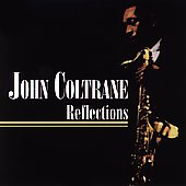 John Coltrane: Reflections