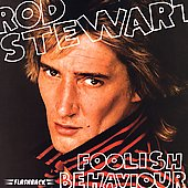 Rod Stewart: Foolish Behaviour