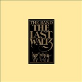 The Band: The Last Waltz [Remaster]