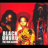 Black Uhuru: The Dub Album