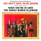 George Foster/Booker & Foster/Bob Booker: You Don't Have to Be Jewish/When You're in Love the Whole World Is Jewish