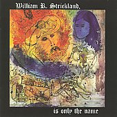 William R. Strickland: William R. Strickland Is Only the Name