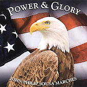 Various Artists: Power and Glory: John Phillips Sousa Marches