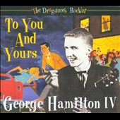 George Hamilton IV: The Drugstore's Rockin': To You and Yours