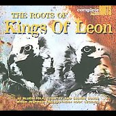 Various Artists: The Roots of Kings of Leon [Digipak]