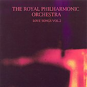 Royal Philharmonic Orchestra: Love Songs, Vol. 2