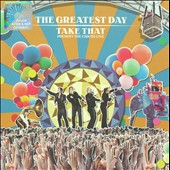 Take That: The Greatest Day -- Take That Present: The Circus Live