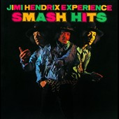 Jimi Hendrix/The Jimi Hendrix Experience: Smash Hits