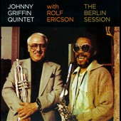 Johnny Griffin/Rolf Ericson: The Berlin Session