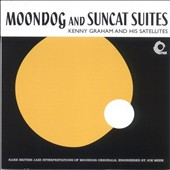 Kenny Graham: Moondog and Suncat Suites *
