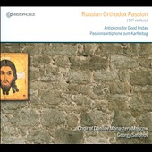 Russian Orthodox Passion (16th Century): Antiphons for Good Friday