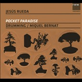 Jes&uacute;s Rueda, Drumming Percussion Ensemble / Pocket Paradise