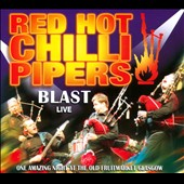 The Red Hot Chilli Pipers: Blast Live [Digipak]