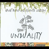 Vicente Lebron/Greg Burk: Unduality [Digipak]