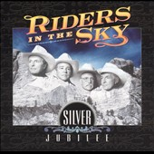 Riders in the Sky: Silver Jubilee