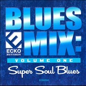 Various Artists: Blues Mix, Vol. 1: Super Soul Blues