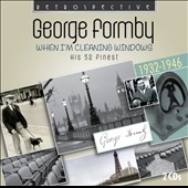George Formby: When I'm Cleaning Windows [Retrospect]