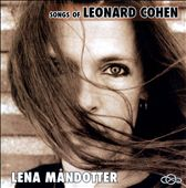 Lena M&#229;ndotter: Songs of Leonard Cohen