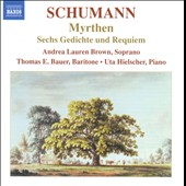 Schumann: Myrthen, Sechs Gedichte Und Requiem / Brown, Bauer, Hielscher