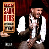 Ben Saunders: You Thought You Knew Me By Now