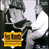 Fess Manetta: Whorehouse Piano
