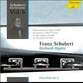 Schubert: Piano Works, Vol. 6: / Gerhard Oppitz, piano