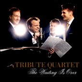 Tribute Quartet: The  Waiting Is Over