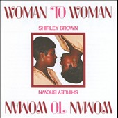 Shirley Brown (Soul): Woman to Woman