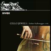 Cello Jewels: works by Brahms, Chopin, Dohnanyi, Franck, Grieg, Fuchs, et al. / Esther Nyffenegger, cello