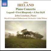 John Ireland: Piano Concerto; Legend; Sea Idyll; First Rhapsody / John Lenehan, piano