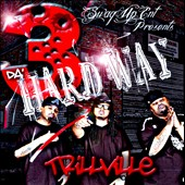 Trillville: 3 Da' Hard Way *