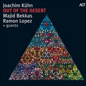 Joachim Kühn/Majid Bekkas/Ramon Lopez: Out of the Desert
