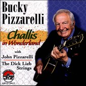 Bucky Pizzarelli: Challis in Wonderland *