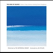 The  Wine of Silence - Robert Fripp; Andrew Keeling; David Singleton / Metropole Orkest