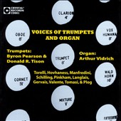 Voices of Trumpets and Organ - works by Torelli, Hovhaness, Manfredini, Pinkham, Langlais et al. / Byron Pearson & Donald Rison, trumpets
