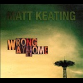 Matt Keating: Wrong Way Home [Digipak]